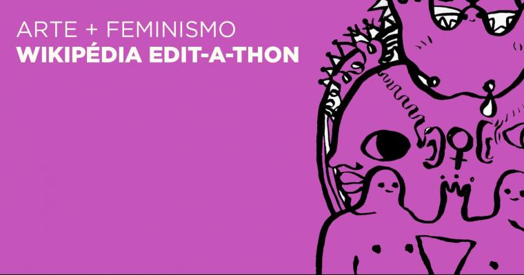 Arte + Feminismo | Wikipédia Edit-a-thon – março de 2020