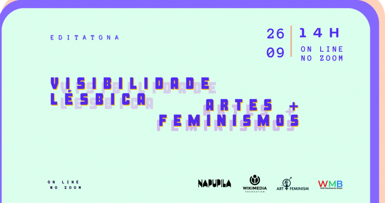 Editatona Artes + Feminismos – Visibilidade Lésbica